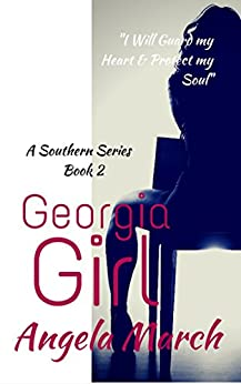 Georgia Girl (A Southern Series Book 2) by [March, Angela]