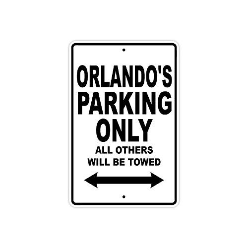 VinMea Orlando's Parking Only All Others Will Be Towed Name Gift Novelty Metal Aluminum Sign 10