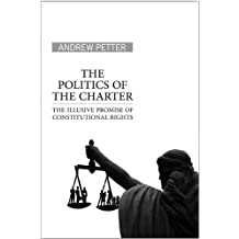 The Politics of the Charter: The Illusive Promise of Constitutional Rights