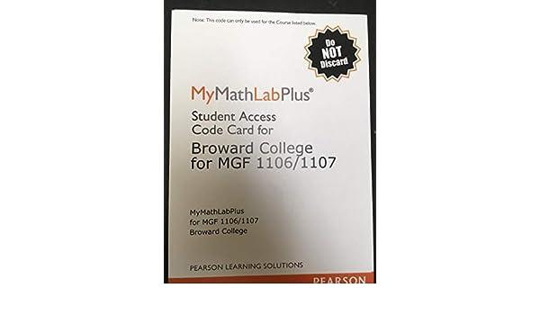 MyMathLabPlus for Broward college For MGF 1106/1107: Amazon com: Books
