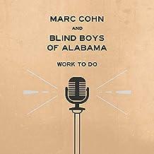 Marc Cohn & Blind Boys of Alabama - 'Work To Do'