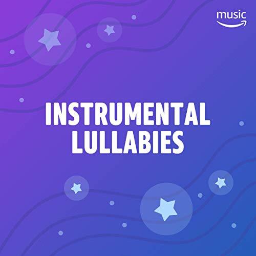 - Instrumental Lullabies