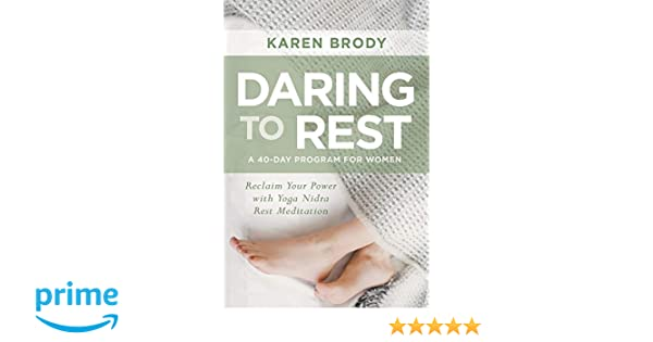Daring to Rest: Reclaim Your Power with Yoga Nidra Rest ...