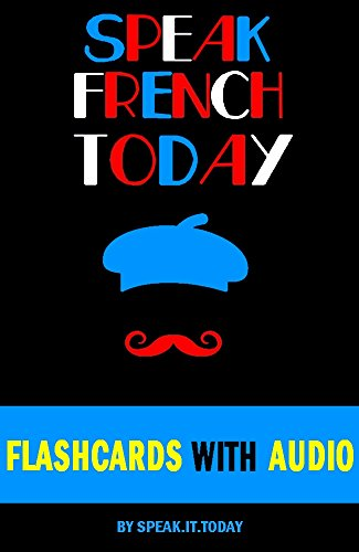 FRENCH: SPEAK FRENCH TODAY(WITH 500 FLASHCARDS AND AUDIO) cover