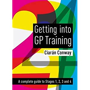 Getting into GP Training: a complete guide to Stages 1, 2, 3 and 4 Paperback – 12 Oct. 2015