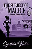 The Subject of Malice (A Lila Maclean Academic Mystery)