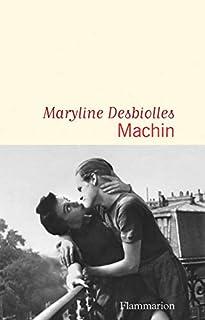 Machin, Desbiolles, Maryline