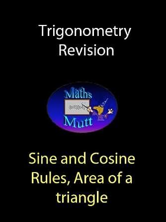 Sine and cosine rules, area of a triangle (Trigonometry