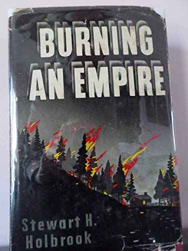 Burning an empire,: The story of American forest fires, ()