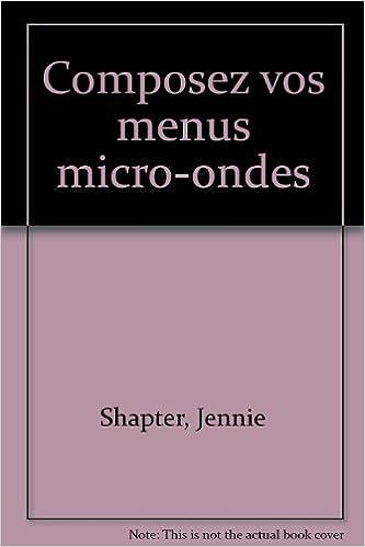 Lire en ligne Composez vos menus micro-ondes pdf ebook
