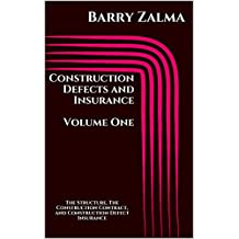 Construction Defects and Insurance Volume One: The Structure, The Construction Contract, and Construction Defect Insurance