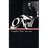 Eugene O'Neill : Complete Plays 1932-1943 (Library of America)