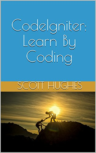 CodeIgniter: Learn By Coding (English Edition)