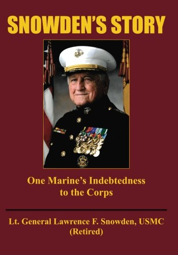 (Snowden's Story: One Marine's Indebtedness to the Corps)