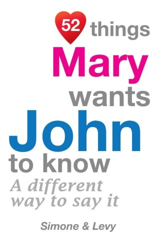 52 Things Mary Wants John To Know: A Different Way To Say It (52 For You) pdf