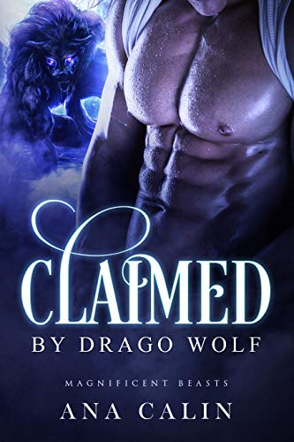 Claimed by Drago Wolf (Magnificent Beasts Book 1) by [Calin, Ana]