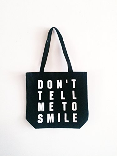 Don't Tell Me to Smile Screen Printed Tote Bag by &Morgan