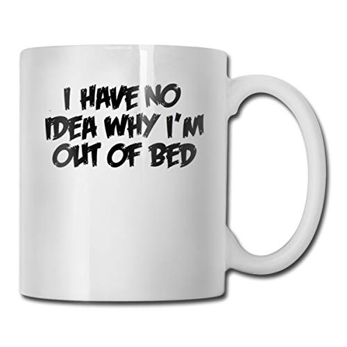 Riokk Az I Have No Idea Why I'm Out of Bed 11oz Coffee Mugs Funny Cup Tea Cup Birthday Gift Ceramic