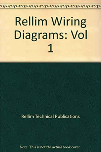 rellim wiring diagrams vol 1 rellim technical publications rh amazon com Automotive Wiring Diagrams Hot Rod Wiring Diagram