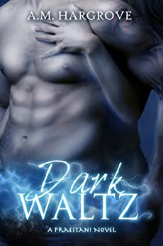 Dark Waltz (A Praestani Novel) (Praestani series Book 1) by [Hargrove, A.M.]