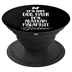 It's not dog hair, it's Alaskan Malamute PopSockets Grip and Stand for Phones and Tablets 1