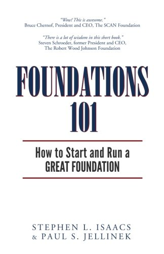 Foundations 101: How to Start and Run a Great Foundation