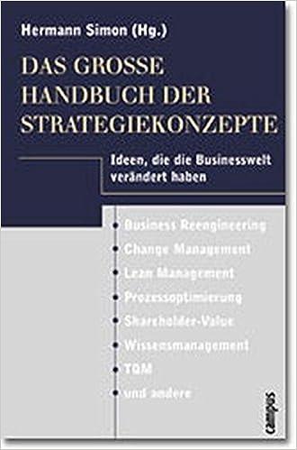 Das Grosse Handbuch Der Strategiekonzepte Ideen Die Die Businesswelt Simon Hermann Oettinger Renate Rock Amazon De Bucher