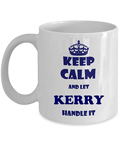 Kerry Van - KEEP CALM AND LET KERRY HANDLE IT