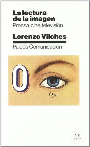 Descargar Libro La Lectura De La Imagen: Prensa, Cine, Televisión Lorenzo Vilches