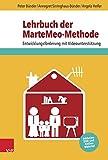 Lehrbuch der MarteMeo-Methode: Entwicklungsförderung mit Videounterstützung