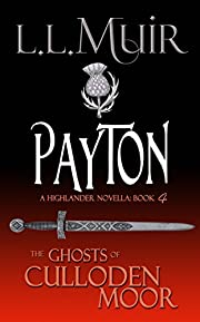 Payton: A Highlander Romance (The Ghosts of Culloden Moor Book 4)