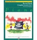 Alfred's Basic Piano Course Recital Book: Complete 2 & 3 (Alfred's Basic Piano Library) (Paperback) - Common