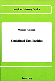 Book Undefined Familiarities (American University Studies, Series 2: Romance, Languages and Literature)