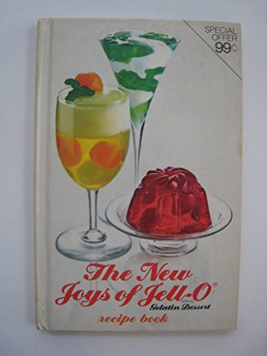 The New Joys of Jello-O Brand Gelatin Recipe Book