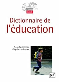 Dictionnaire de l'Education par Agnès Henriot-Van Zanten