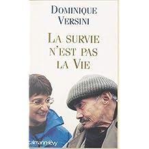 La survie n'est pas la vie (French Edition)