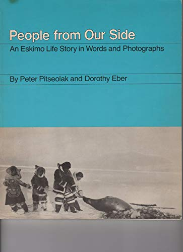 People from our side: An Eskimo life story in words and photographs : an Inuit record of Seekooseelak, the land of the people of Cape Dorset, Baffin Island