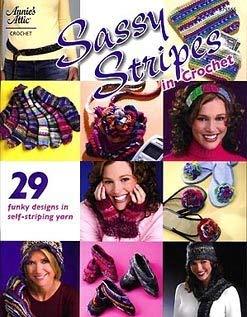 Sassy Stripes in Crochet: 29 Funky Designs in Self-Striping Yarn