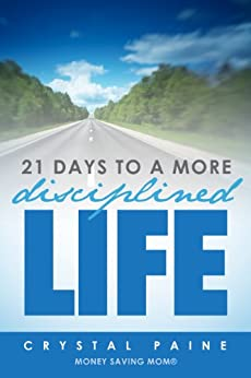 21 Days To A More Disciplined Life by [Paine, Crystal]