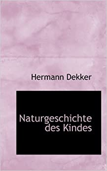 Book Naturgeschichte Des Kindes (German Edition)