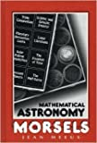Mathematical Astronomy Morsels, Meeus, Jean H., 0943396514
