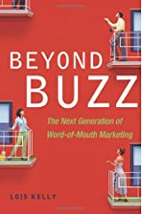 Beyond Buzz: The Next Generation of Word-of-Mouth Marketing Hardcover