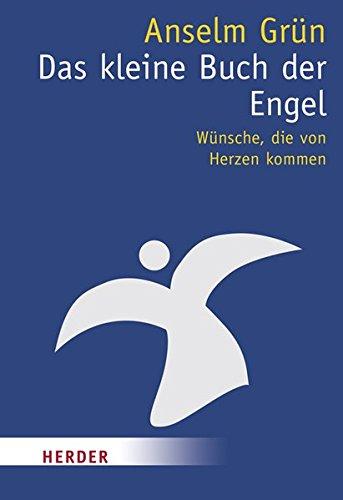 Das kleine Buch der Engel: Wünsche, die von Herzen kommen