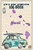 Camping Journal Logbook, Hawaii: The Ultimate Campground RV Travel Log Book for Logging Family Adventures and trips at campgrounds and campsites (6 x9) 145 Guided Pages