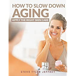 How to Slow Down Aging: (Buy 1 & Get 1 Free)