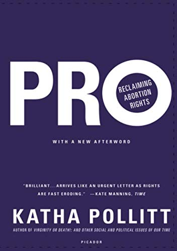 Pro: Reclaiming Abortion Rights (Best Pro Choice Arguments)