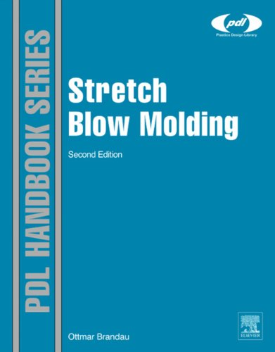 Stretch Blow Molding (Plastics Design Library)