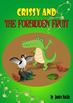 Rhyming Children's Books: Crissy and The Forbidden Fruit [Fully Illustrated]