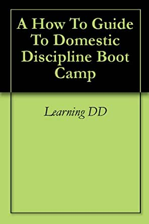 a how to guide to domestic discipline boot c ebook