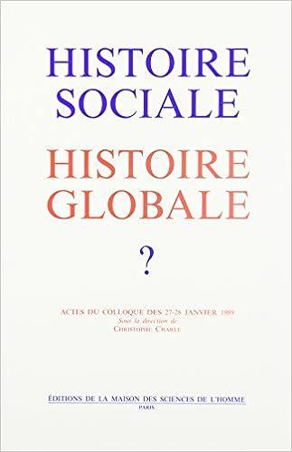 Téléchargement Histoire sociale, histoire globale ? : Actes du colloque des 27-28 janvier 1989 epub, pdf